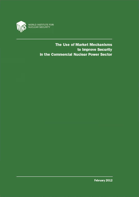 The Use of Market Mechanisms to Improve Security in the Commercial Nuclear Power Sector