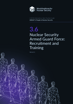 3.6 Nuclear Security Armed Guard Force: Recruitment and Training